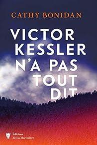 Victor Kessler n'a pas tout dit par Cathy Bonidan