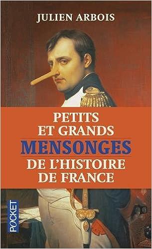 Julien Arbois - Petits et grands mensonges de l'histoire de France (2016)