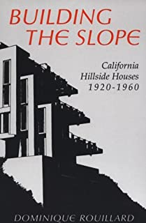 Building the Slope: California Hillside Houses 1920-1960