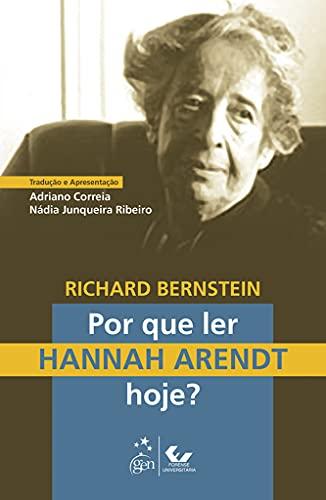 Por que Ler Hannah Arendt Hoje?