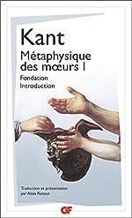 Métaphysique des moeurs - Tome 1, Fondation de la métaphysique des moeurs ; Introduction à la métaphysique des moeurs d'Emmanuel Kant