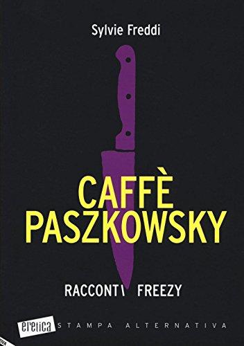 Caffè Paszkowsky. Racconti freezy