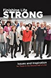 Finishing Life Strong: Issues and Inspiration for Those in the Second Half of Life! (English Edition...