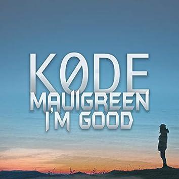 I'm Good (feat. Mauigreen)