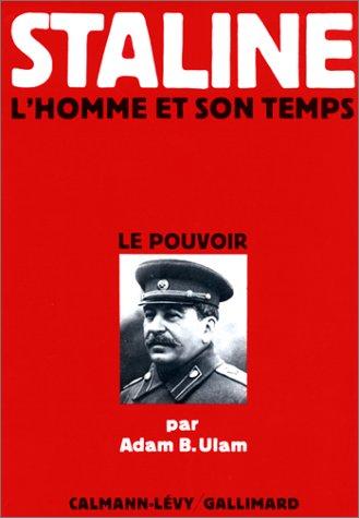 Staline. L'Homme et son Temps, tome 2: Le Pouvoir