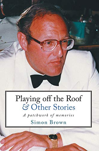 Playing Off The Roof & Other Stories: A patchwork of memories