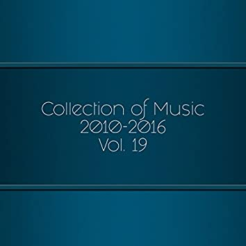 Collection Of Music 2010-2016, Vol. 19