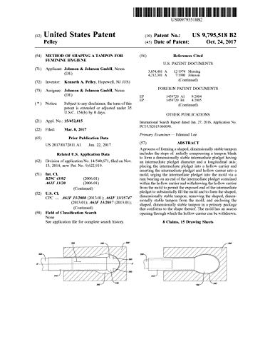 Method of shaping a tampon for feminine hygiene: United States Patent 9795518...