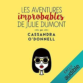 Les aventures improbables de Julie Dumont                   De :                                                                                                                                 Cassandra O'Donnell                               Lu par :                                                                                                                                 Ingrid Donnadieu                      Durée : 7 h et 31 min     112 notations     Global 4,2