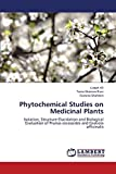 Phytochemical Studies on Medicinal Plants: Isolation, Structure...