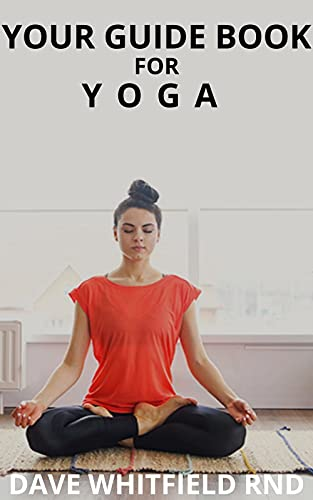 YOUR GUIDE BOOK FOR YOGA (English Edition)