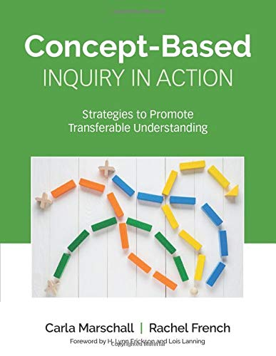 Concept-Based Inquiry in Action: Strategies to Promote Transferable Understanding (Corwin Teaching Essentials)