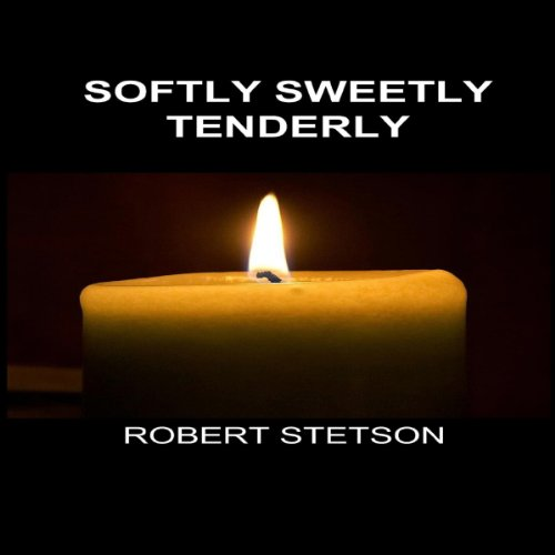 Softly Sweetly Tenderly  By  cover art