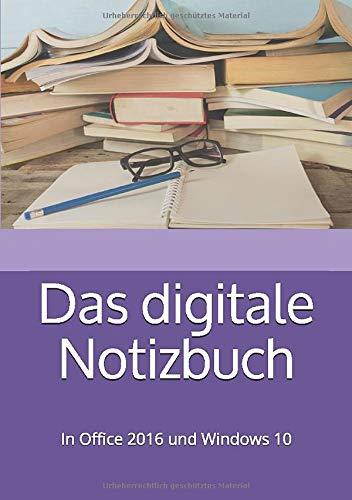 Das digitale Notizbuch: In Office 2016 und Windows 10 (Kurz & Knackig, Band 19)