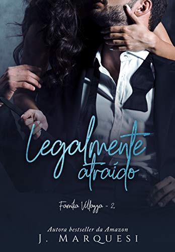 Legalmente Atraído (Família Villazza Livro 2)