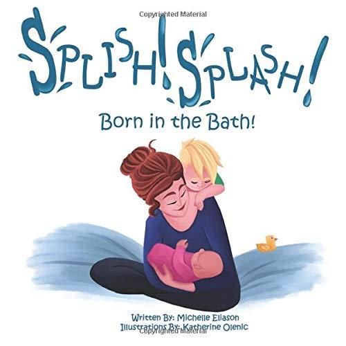 Splish Splash Born in the Bath
