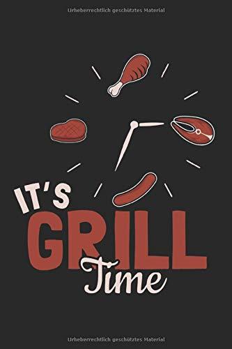 It'S Grill Time: Leeres DIY Grillbuch und Notizheft kariert für Grillmeister zum selbst eintragen und notieren. Grill Notizbuch für Rezepte, ... grillen. Ideal für BBQ Smoker und Grillfans