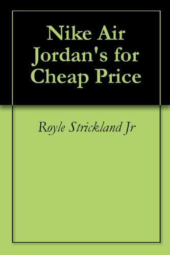 Nike Air Jordan's for Cheap Price (English Edition)