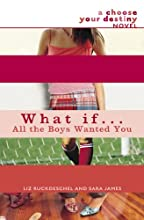 What If . . . All the Boys Wanted You (Choose Your Destiny)