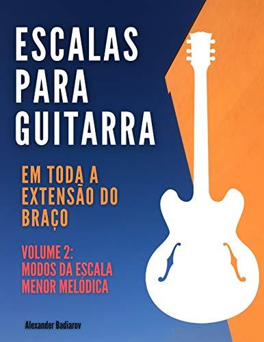 Escalas para Guitarra em toda a extensão do braço: Volume...