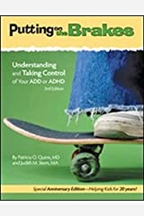 Putting on the Brakes: Understanding and Taking Control of Your ADD or ADHD Paperback