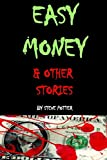 Easy Money & Other Stories