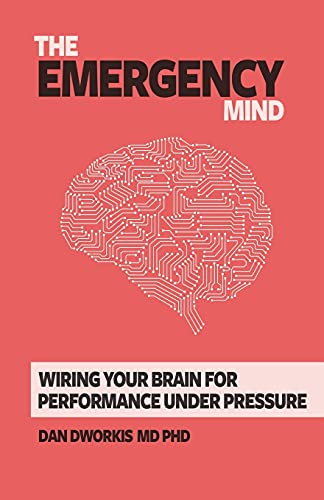 The Emergency Mind: Wiring Your Brain for Performance Under Pressure