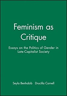 Feminism As Critique : Essays on the Politics of Gender in Late-Capitalist Societies (Feminist Perspectives Ser.) by Druci...