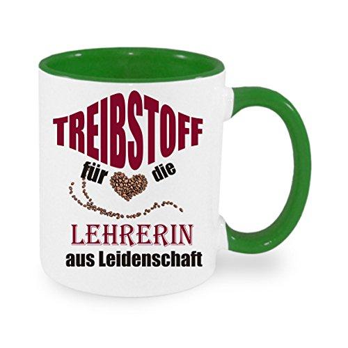 Treibstoff für die Lehrerin aus Leidenschaft - Kaffeetasse mit Motiv, bedruckte Tasse mit Sprüchen oder Bildern - auch individuelle Gestaltung nach Kundenwunsch