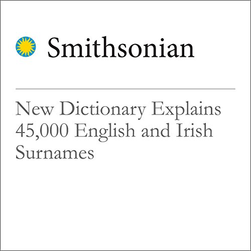 New Dictionary Explains 45,000 English and Irish Surnames  audiobook cover art