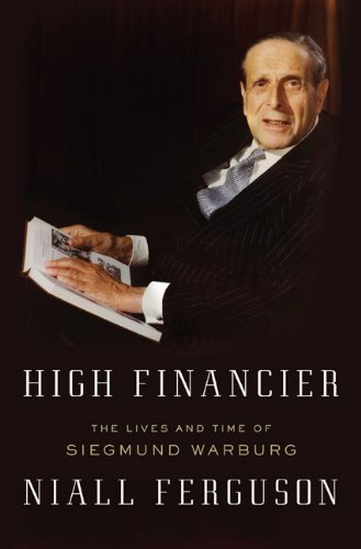 Image of High Financier: The Lives and Time of Siegmund Warburg