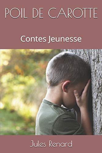 POIL DE CAROTTE: Contes Jeunesse