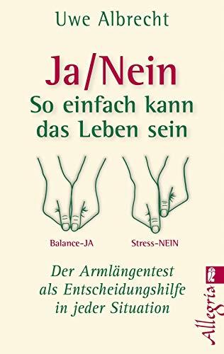 Ja/nein - So einfach kann das Leben sein: Der Armlängentest als Entscheidungshilfe in jeder Situation (0)