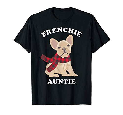 Fun Frenchie Auntie French Bulldog Aunt Gift Family Matching T-Shirt