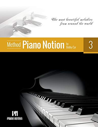 Piano Notion Method Book Three: The most beautiful melodies from around the world: 3