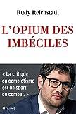 L'opium des imbéciles: Essai sur la question complotiste (essai français)