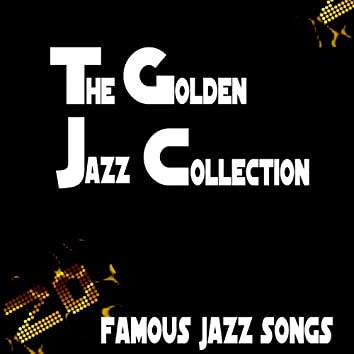 The Golden Jazz Collection (feat. , Velma Middleton, Bob Brookmeyer, John Coltrane, Max Roach) [20 Famous Jazz Songs]