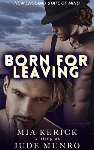 Born for Leaving (New England State of Mind Book 1)