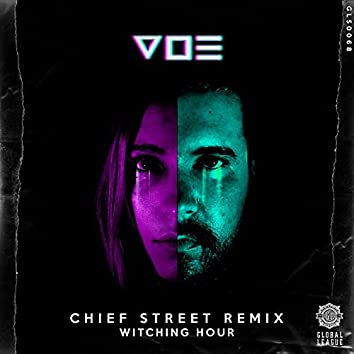 Witching Hour (Chief Street Remix)