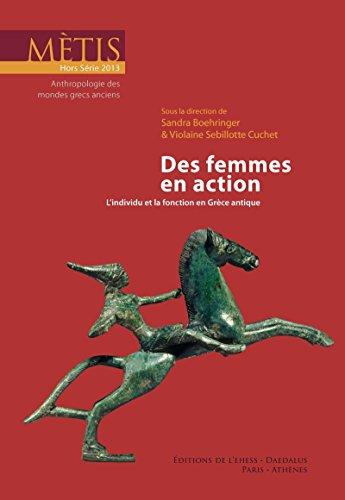 Des femmes en action: L'individu et la fonction en Grèce antique (METIS)
