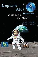 Captain Alex - Journey to the Moon Dyslexic Edition: Dyslexic Font
