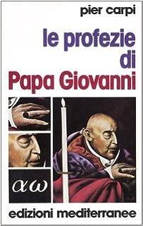 Le profezie di Papa Giovanni XXIII (Italian Edition)