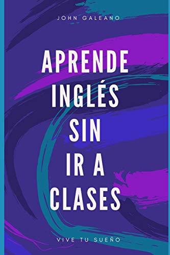 Aprende inglés sin ir a clases (Volumen)