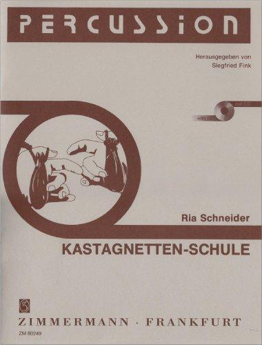 Kastagnetten-Schule: 47 Übungen und 13 Spielstücke für Anfänger in progressiver Folge. Kastagnetten. Ausgabe mit CD. (Percussion)