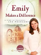 Emily Makes a Difference: A Time of Progress and Problems (1893) (Sisters in Time #16)