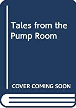 Tales from the Pump Room: Nine hundred years of Bath, the place, its people, and its gossip
