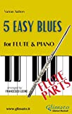 5 Easy Blues - Flute & Piano (Flute parts) (5 Easy Blues for Flute and Piano Book 3) (English Edition)