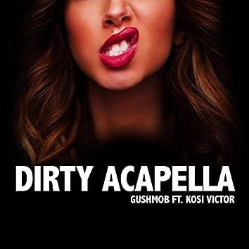 Dirty Acapella (Gucci Polo) [feat. Kosi Victor]