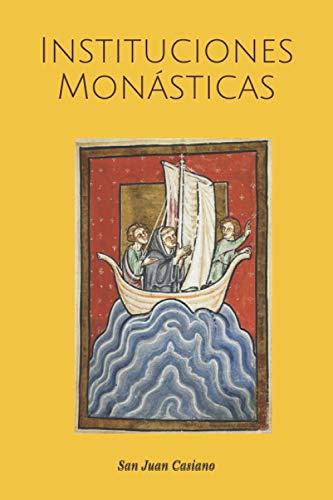 Instituciones Monásticas: Instituta Coenobiorum