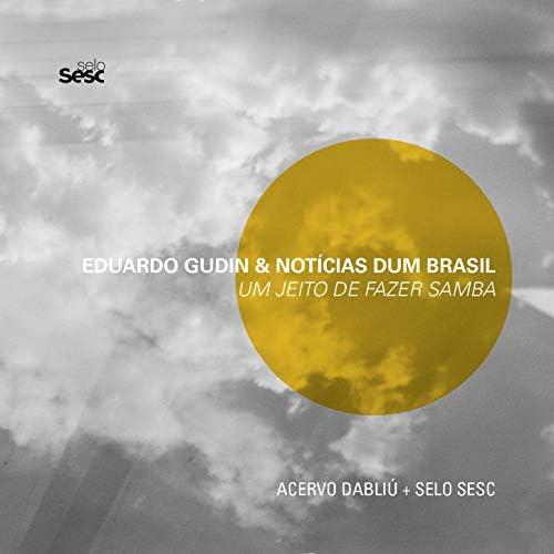 Eduardo Gudin & Notícias Dum Brasil